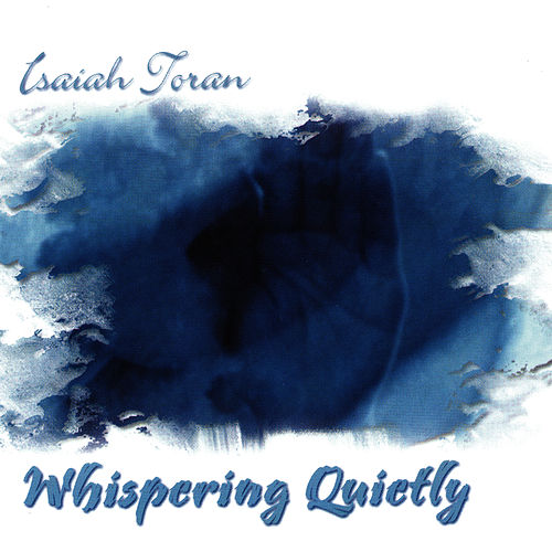 Whispering Quietly by Isaiah Toran