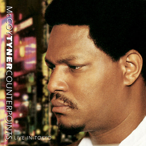 Play & Download Counterpoints: Live In Tokyo by McCoy Tyner | Napster