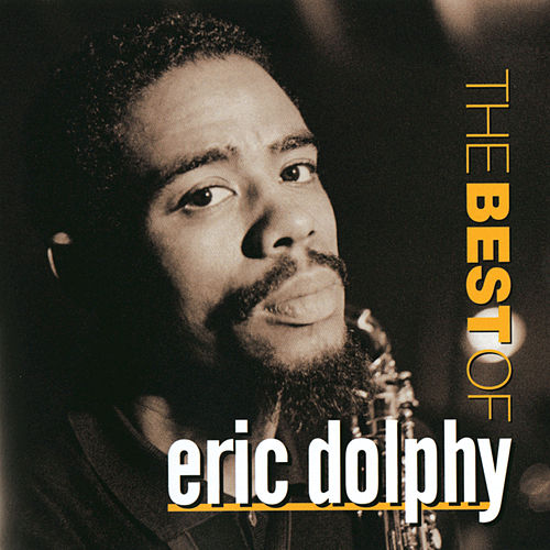 The Best Of Eric Dolphy by Eric Dolphy