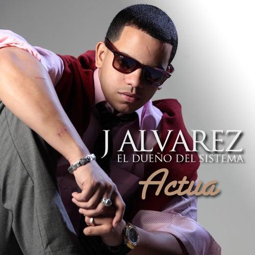 Play & Download Actua - Single by J. Alvarez | Napster