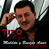 Maldito Y Bendito Amor (Versión Salsa) (feat. India) - Single by Tito Rojas