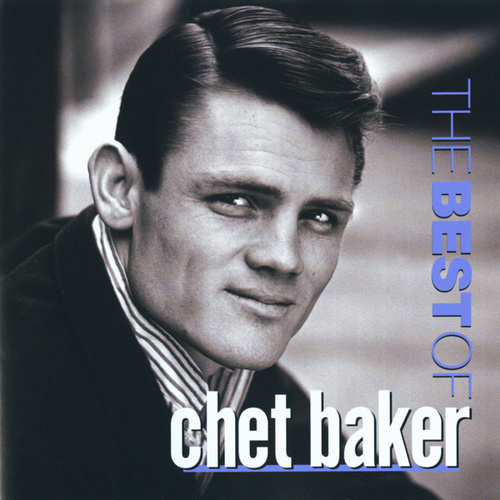 The Best Of Chet Baker by Chet Baker