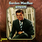 Never Till Now de Gordon MacRae