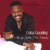 Play & Download Begin With The Family by Cuba Gooding | Napster