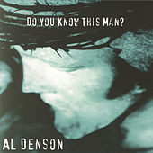 Play & Download Do You Know This Man? by Al Denson | Napster