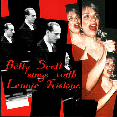 Betty Scott Sings With Lennie Tristano by Lennie Tristano