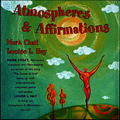 Play & Download Atmospheres & Affirmations by Louise L. Hay Mark Chait | Napster