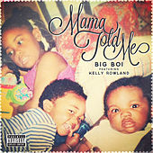 Play & Download Mama Told Me by Big Boi | Napster