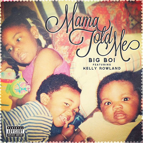 Play & Download Mama Told Me by Big Boi   Napster
