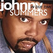 Play & Download IN DUE TIME by JOHNNY SUMMERS | Napster