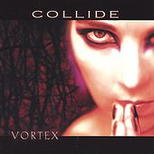 Play & Download Vortex by Collide | Napster