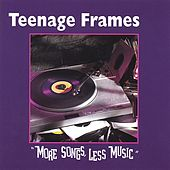 More Songs, Less Music by The Teenage Frames