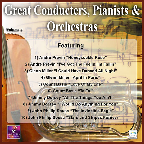 Great Conducters, Pianists and Orchestras, Vol. 4 by Various Artists
