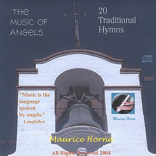 Play & Download The Music of Angels:  20 Traditional Hymns by Maurice Horne | Napster