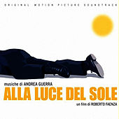 Play & Download Alla Luce Del Sole by Andrea Guerra   Napster