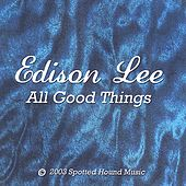 Play & Download All Good Things by Edison Lee | Napster