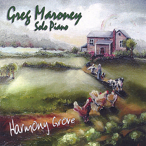 Harmony Grove by Greg Maroney