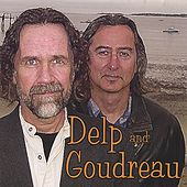Play & Download Delp and Goudreau by Delp and Goudreau | Napster