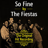 Play & Download The Original Hit Recording - So Fine by The Fiestas | Napster