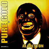 Pure Gold - Al Jolson, Vol. 3 by Al Jolson