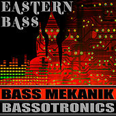 Play & Download Eastern Bass by Bass Mekanik | Napster