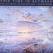 This Time in Between     (The Ultimate Island Spa Mix) by David Feder