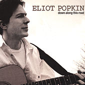 Play & Download Down Along This Road by Eliot Popkin | Napster