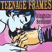 Kingsize Sessions by The Teenage Frames