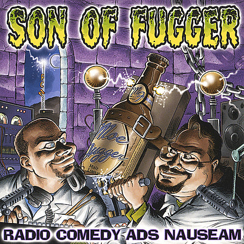 Play & Download Son Of Fugger: Radio Comedy Ads Nauseam by Friggen Comedy Network | Napster