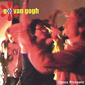 Play & Download Dance Pressure by Go Van Gogh | Napster