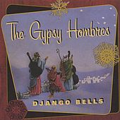 Play & Download Django Bells by The Gypsy Hombres | Napster