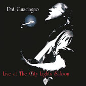Play & Download Live at the City Lights Saloon by Pat Guadagno | Napster