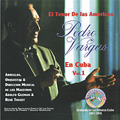 Play & Download El Tenor de las Americas en Cuba, Vol. 1 by Pedro Vargas | Napster