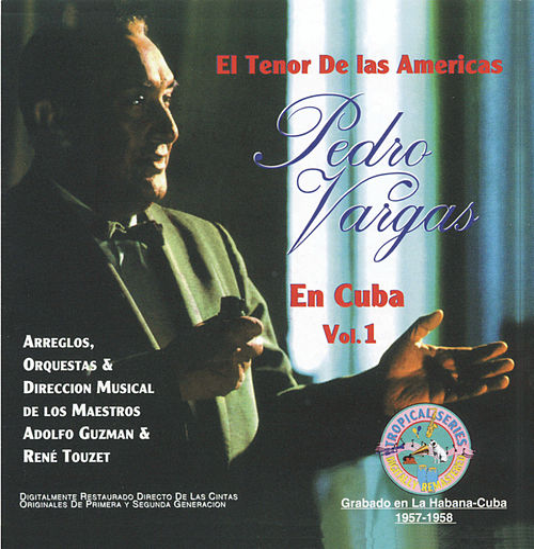 El Tenor de las Americas en Cuba, Vol. 1 by Pedro Vargas