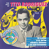 The Best of Tito Rodriguez, Vol. 2 by Tito Rodriguez