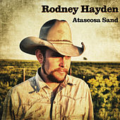 Play & Download Atascosa Sand by Rodney Hayden | Napster