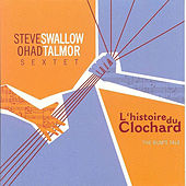 L'Histoire Du Clochard by Steve Swallow
