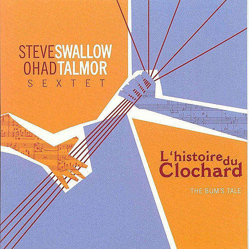 Play & Download L'Histoire Du Clochard by Steve Swallow | Napster