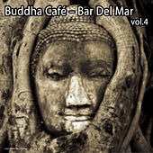Play & Download Buddha Café: Bar del Mar, Vol. 4 by Various Artists | Napster