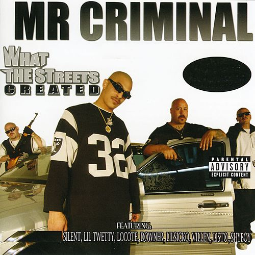 What The Streets Created by Mr. Criminal