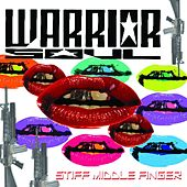 Play & Download Stiff Middle Finger by Warrior Soul | Napster