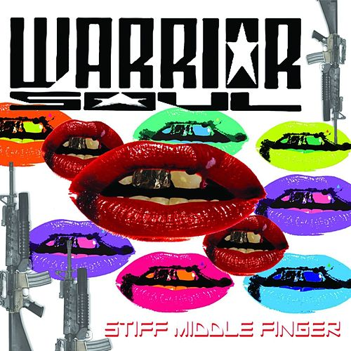 Stiff Middle Finger by Warrior Soul