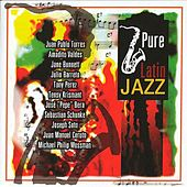Play & Download Pure Latin Jazz by Various Artists | Napster