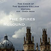 Play & Download The Spires Resound by The Choir of the Queens College Oxford | Napster