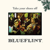 Take Your Shoes Off by Blueflint