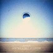 Play & Download You're Still A Lover by Santah | Napster