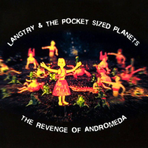 Play & Download The Revenge Of Andromeda by Langtry & The Pocket-Sized Planets | Napster