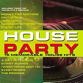 House Party: 15 Memorable House Hits by Various Artists