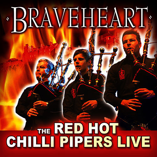 Play & Download Braveheart by Red Hot Chilli Pipers | Napster