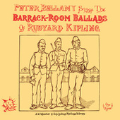 The Barrack Room Ballads of Rudyard Kipling by Peter Bellamy